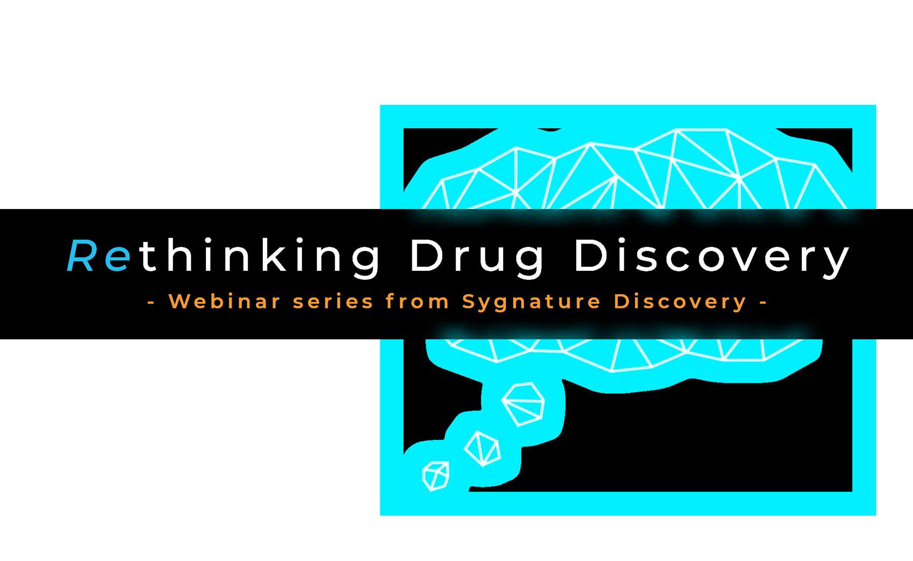 ReThinking Drug Discovery webinar series